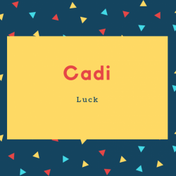 Cadi Name Meaning Luck