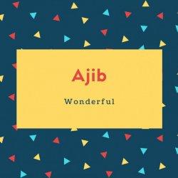 Ajib Name Meaning Wonderful