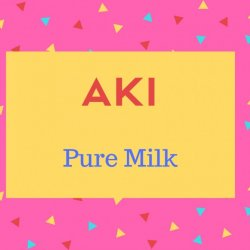 Aki Name Meaning Pure Milk.