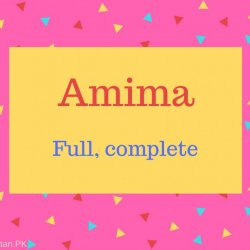 Amima Name Meaning Full, complete