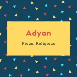 Adyan Name Meaning Pious, Religious