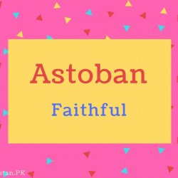 Astoban name Meaning Faithful
