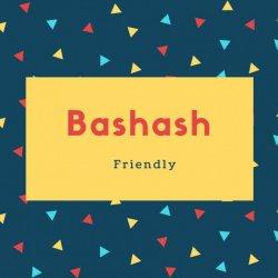 Bashash Name Meaning Friendly