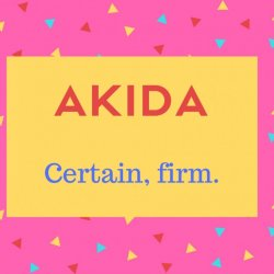Akida Name Meaning Certain, firm..
