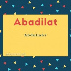 Abadilat name meaning Abdullahs.