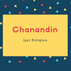 Chanandin Name Meaning Igal Religion