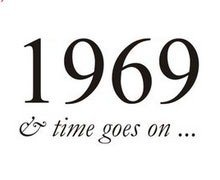 1969 and Time Goes On