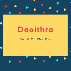 Daoithra Name Meaning Pupil Of The Eye