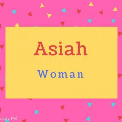 Asiah name Meaning Woman.