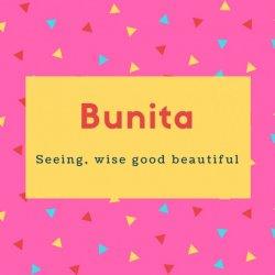 Bunita Name Meaning Seeing, wise good beautiful