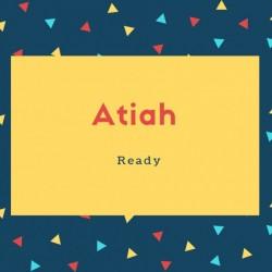 Atiah Name Meaning Ready