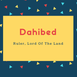 Dahibed Name Meaning Ruler, Lord Of The Land