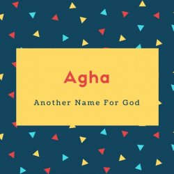 Agha Name Meaning Another Name For God