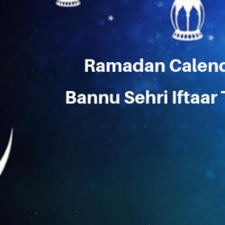 Ramadan Calender 2019 Bannu Sehri Iftaar Time Table