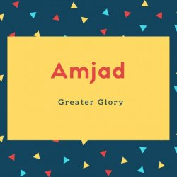 Amjad Name Meaning Greater Glory