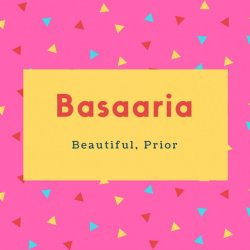 Basaaria Name Meaning Beautiful, Prior