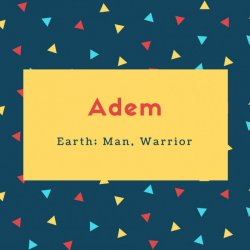 Adem Name Earth; Man, Warrior