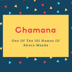 Chamana Name Meaning One Of The 101 Names Of Ahura Mazda