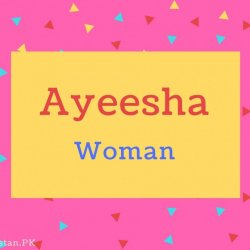 Ayeesha name Meaning Woman