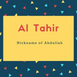 Al Tahir Name Meaning Nickname of Abdullah