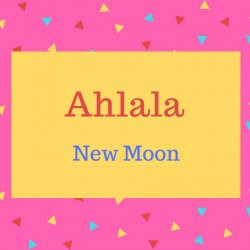 Ahlala name meaning New Moon.
