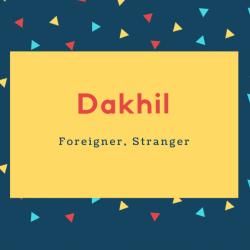Dakhil Name Meaning Foreigner, Stranger