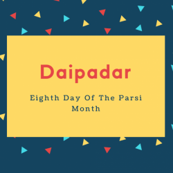 Daipadar Name Meaning Eighth Day Of The Parsi Month