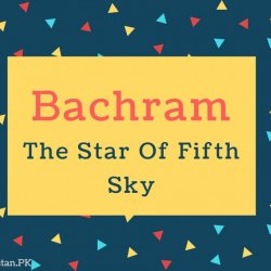 Bachram name Meaning In The Star Of Fifth Sky