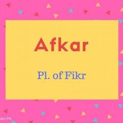 Afkar name meaning Pl. of Fikr
