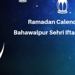 Ramadan Calender 2019 Bahawalpur Sehri Iftaar Time Table