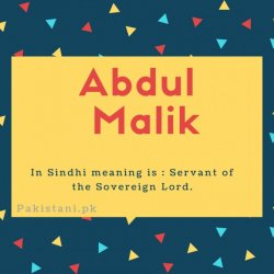 Abdul malik name meaning In Sindhi meaning is - Servant of the Sovereign Lord.