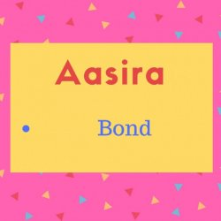 Aasira meaning Bond
