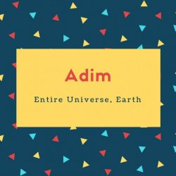 Adim Name Meaning Entire Universe, Earth