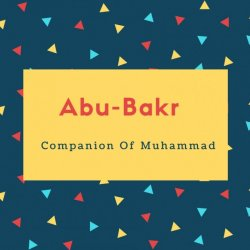 Abu-Bakr Name Meaning Companion Of Muhammad