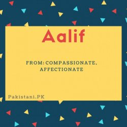 Aalif name meaning Compassionate, Affectionate.