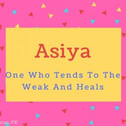 Asiya name Meaning One Who Tends To The Weak And Heals.