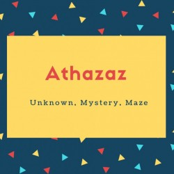 Athazaz Name Meaning Unknown, Mystery, Maze