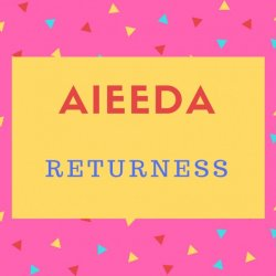 Aieeda Name Meaning Returness