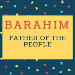 Barahim Name meaning Father Of The People.