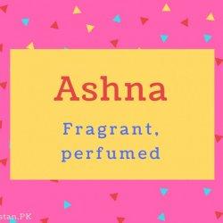 Ashna name Meaning Fragrant, perfumed.