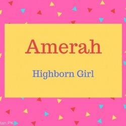 Amerah Name Meaning Highborn Girl