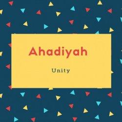 Ahadiyah Name Meaning Unity