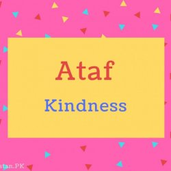 Ataf name Meaning Kindness.
