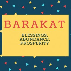 Barakat Name meaning Blessings, Abundance, Prosperity.
