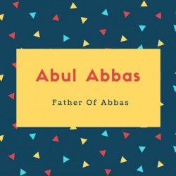 Abul Abbas Name Meaning Father Of Abbas