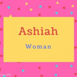 Ashiah name Meaning Woman.