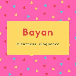 Bayan Name Meaning Clearness, eloquence