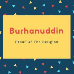 Burhanuddin Name Meaning Proof Of The Religion