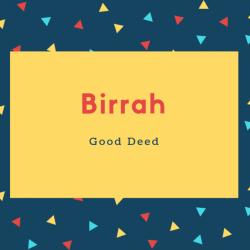 Birrah Name Meaning Good Deed