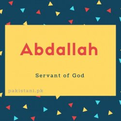 Abdallah name meaning Servant Of The Generous OneServant of God.